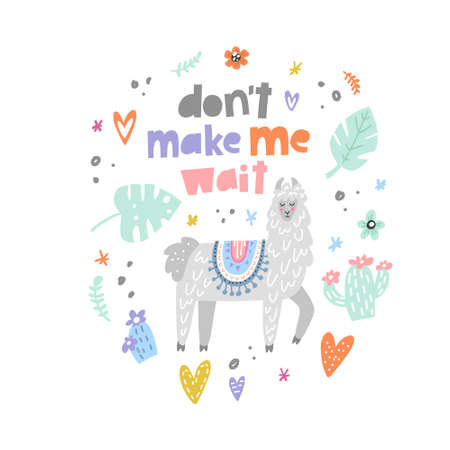 Dont make me wait - glamorous lama drawing made in vector for any use.