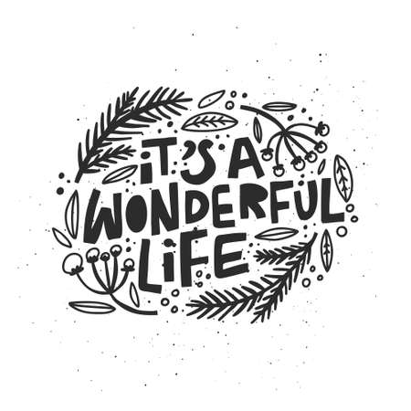 Christmas and New Year calligraphy phrase Its A Wonderful Life. Handwritten modern lettering for cards, posters, t-shirts, etc.