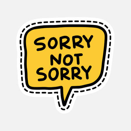 Sorry not sorry - illustration with lettering