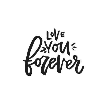 Love you forever - handdrawn romantic quote. Handdrawn lettering. Archivio Fotografico - 100916352