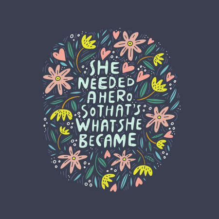 She needed a hero so that's what she became - unique hand drawn inspirational girl power quote. Ilustração