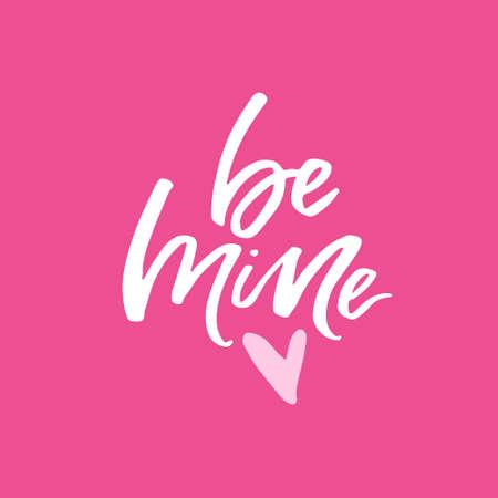 Be mine romantic quote Handwritten lettering vector illustration