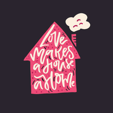 Love makes a house a home, romantic quote written inside the shape of a house. 일러스트