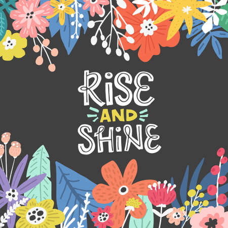 Rise And Shine flowers illustration made in vector. Postcard, invitation and t-shirt design with hand drawn lettering. 矢量图像