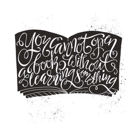 You cannot open a book without learning something - perfect handdrawn lettering. Vector art. Perfect design element for housewarming poster or motivational banner.