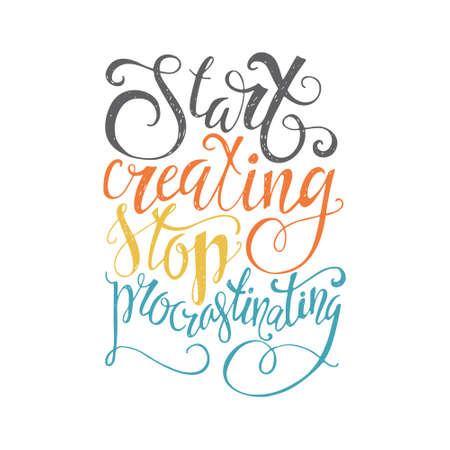Start Creating Stop Procrastinating - perfect handdrawn lettering. Vector art. Unique design element for housewarming poster or banner. Illustration
