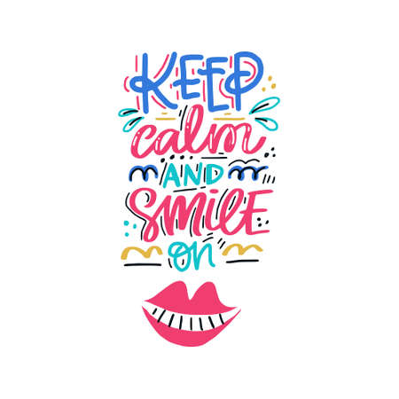 Keep calm and smile on. Hand drawn lettering with dental care quote. Typography design for medical cabinet.