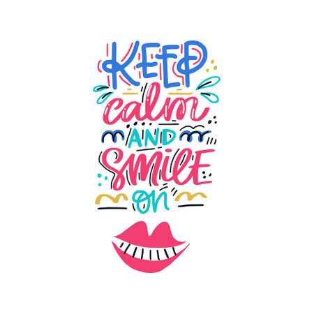 Mantieni la calma e continua a sorridere. Iscrizione disegnata a mano con citazione di cure odontoiatriche. Design tipografico per armadietto medico.