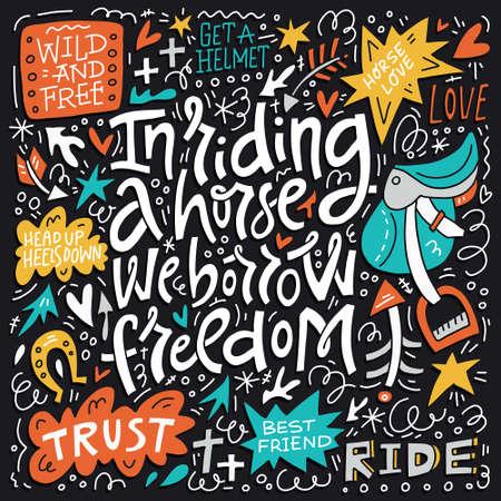 Beim Reiten auf dem Pferd leihen wir uns Freiheit. Reitthema handgeschriebene Beschriftung. Bunte Vektorillustration.