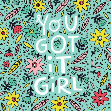 You got it girl - phrase for posters, t-shirts and wall art. Vector design. Illusztráció