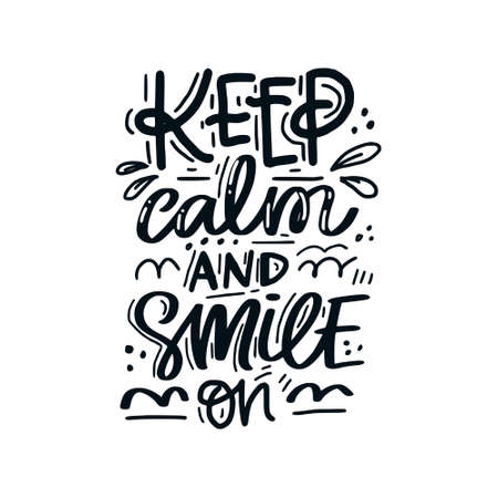 Hand drawn lettering with dental care quote. Typography design for medical cabinet. Keep calm and smile on.