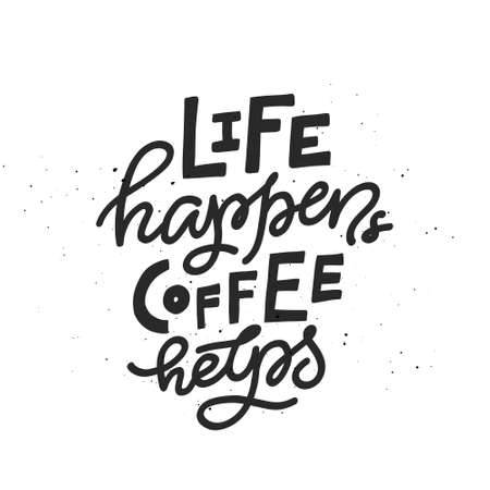 Coffee phrase lettering writing Life Happens Coffee Helps. Handdrawn vector illustration. 向量圖像