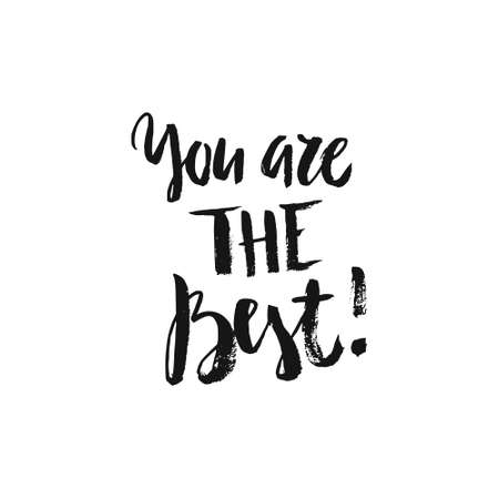 Inspirational poster - You are the best. Perfect handdrawn design element for posters and apparel. Shirt design. Illustration