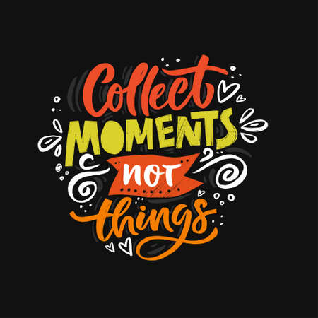 Inspirational quote - Collect Moments not things. Ilustração