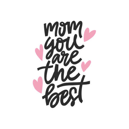 Mom you are the best - Greeting card for Mothers day.