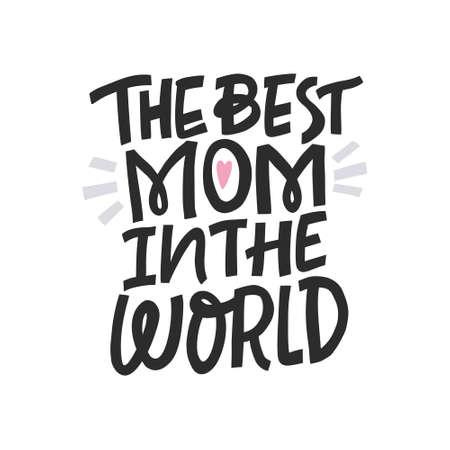 La mejor mamá del mundo, Tarjeta de felicitación para el día de la madre. Letras dibujadas a mano.
