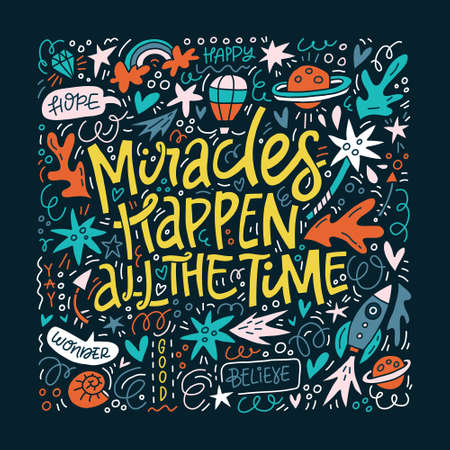 Vector lettering quote with iluustrations around - miracles happen. Vector Illustration