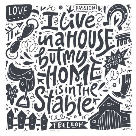 I live in a house, but my home is in the stable. Equestrian theme hand written lettering. Vector illustration. Illusztráció