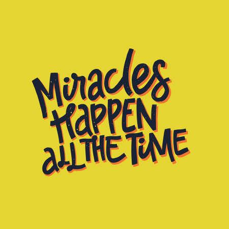 Tipografia vettoriale. I miracoli accadono sempre - citazione di lettere disegnate a mano.