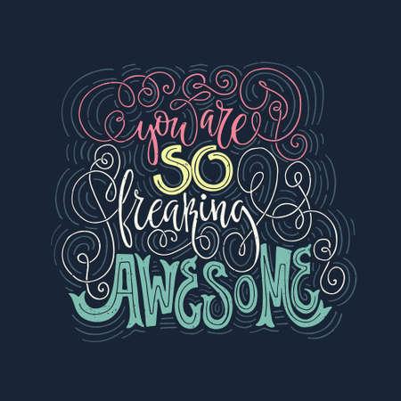 Eres tan increíble: letras dibujadas a mano. Arte vectorial. Cartel caligráfico. Diseño de ropa único.