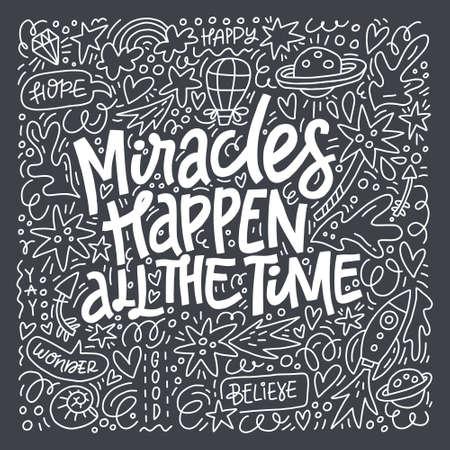 Los milagros suceden todo el tiempo - cita de letras dibujadas a mano. Tipografía vectorial.