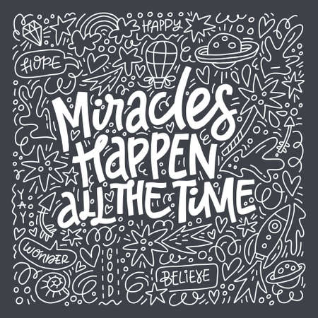 Miracles happen all the time - hand drawn lettering quote. Vector typography. Illustration