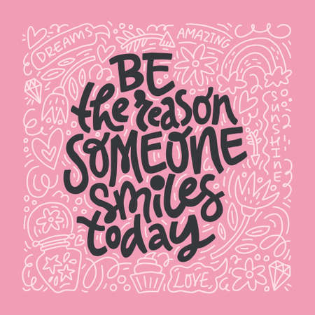 Be the reason someone smiles today in positive elements isolated on pink background