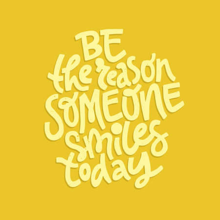 Positive inspirational quote- Be the reason someone smiles today Ilustração