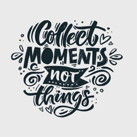Cita inspiradora dibujada a mano en blanco y negro: recolecta momentos, no cosas. Ilustración de vector