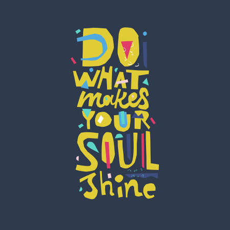 Vector art. Do what makes your soul shine - quote cut out from actual paper. Foto de archivo - 106186060