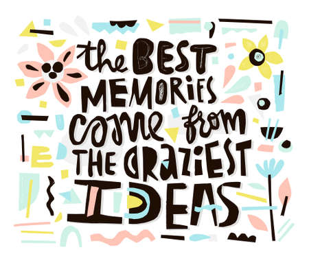 Papercut lettering - the best memories come from the craziest ideas. Unusual design.