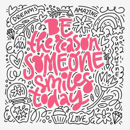 Doodle design of vector image with message Be the reason someone smiles today