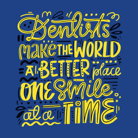 Dentist make the world a better place one smile at a time - dental care poster.