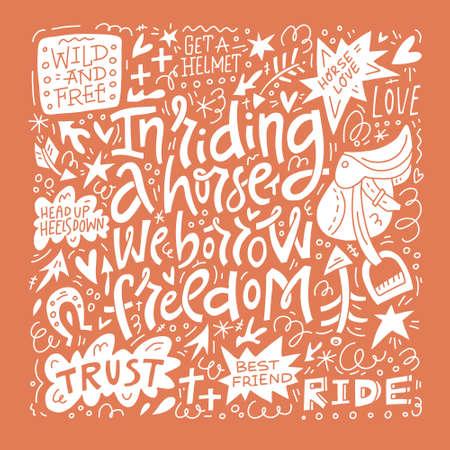 Beim Reiten auf dem Pferd leihen wir uns Freiheit. Zitat zum Thema Pferdesport. Handgezeichneter Schriftzug im Vektor.