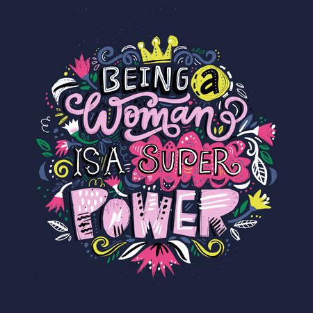 Wunderschönes handgezeichnetes Schriftzitat mit einem Satz - Eine Frau zu sein ist eine Supermacht. Feministischer Slogan.