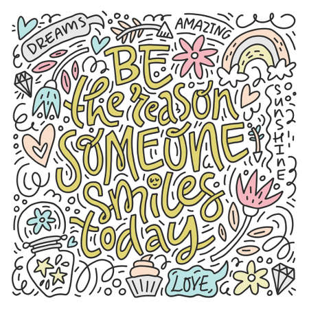 Doodle design of vector image with message Be the reason someone smiles today in positive elements isolated on white background