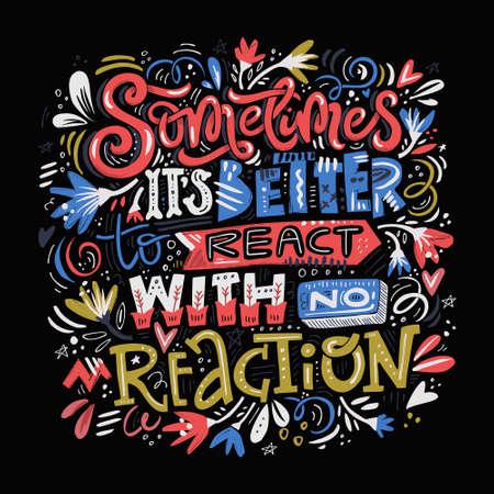 Arte vectorial: a veces es mejor reaccionar sin reacción. Tipografía con remolinos y flores a su alrededor.
