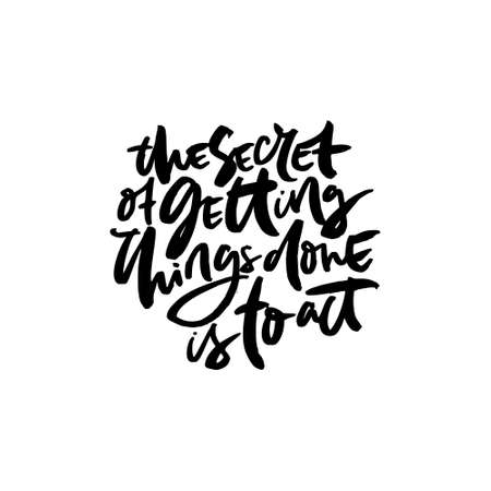 Hand drawn quote made with ink and brush with organic texture. Lettering that says The secret of getting things done is to act  イラスト・ベクター素材
