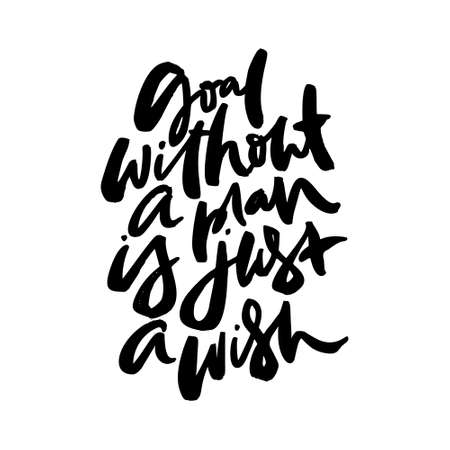 Hand drawn quote made with ink and brush with organic texture. Lettering that says Goal without a plan is just a wish