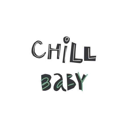Unique lettering cut out from actual paper. Vector quote chill baby