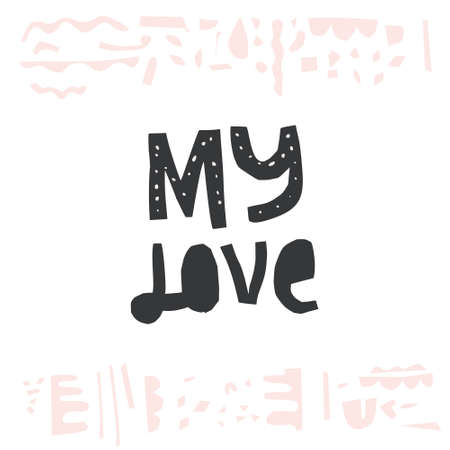 Unique lettering cut out from actual paper. Vector quote my love - great valentine poster