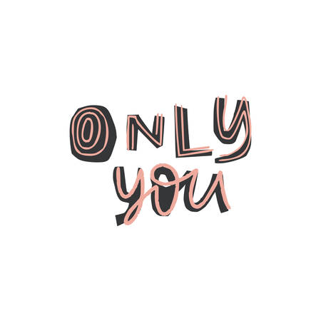 Unique lettering cut out from actual paper. Vector quote only you - valentine poster