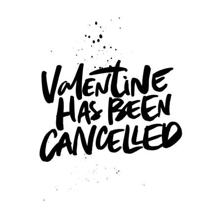 Quote Valentine had been cancelled. Vector anti valentine lettering isolated on background.