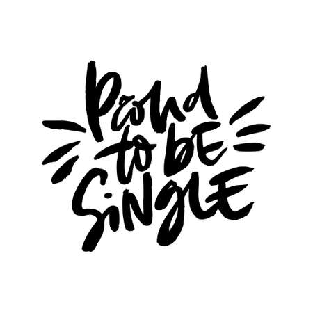 Quote proud to be single. Vector anti valentine lettering isolated on background. Ilustração