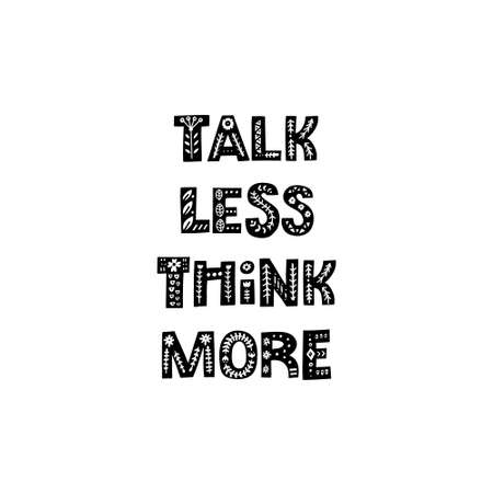 Talk less think more - inspirational quote made with decorative font with scandinavian motives. Folk art poster. Vector illustration with lettering.