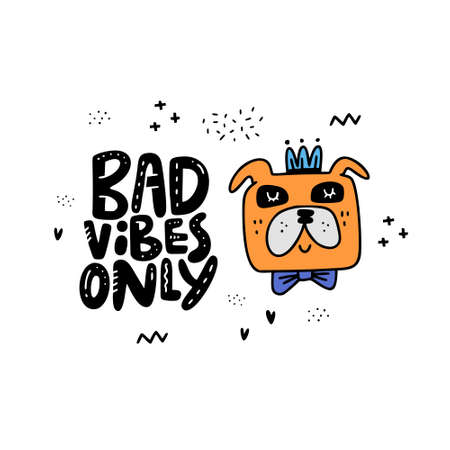 Cartoon style vector illustration with a dog and sign bad vibes only. great design element for sticker, patch or poster. Unique and fun drawing. 向量圖像