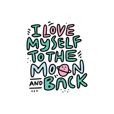 Bold style lettering with fun quote i love myself to the moon and back. Self care concept. Vector illustration.
