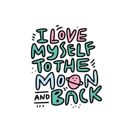 Fetter Schriftzug mit lustigem Zitat Ich liebe mich selbst bis zum Mond und zurück. Self-Care-Konzept. Vektor-Illustration.