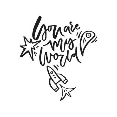 You are my world - unique sign made with brush and illustration of the rocket. Archivio Fotografico - 110000051