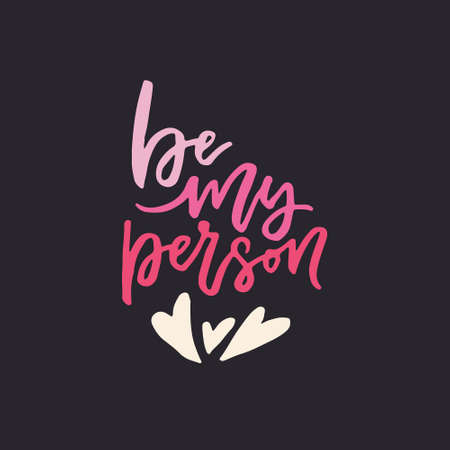 Be my person - vector typography. Handdrawn romantic lettering.